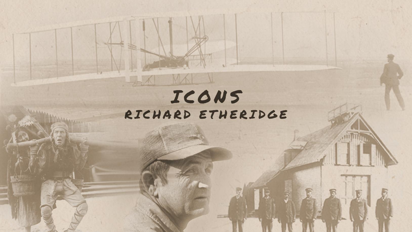 Icons of the Outer Banks Richard Etheridge
