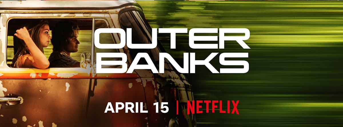 New Netflix Show 'Outer Banks' Debuts Today