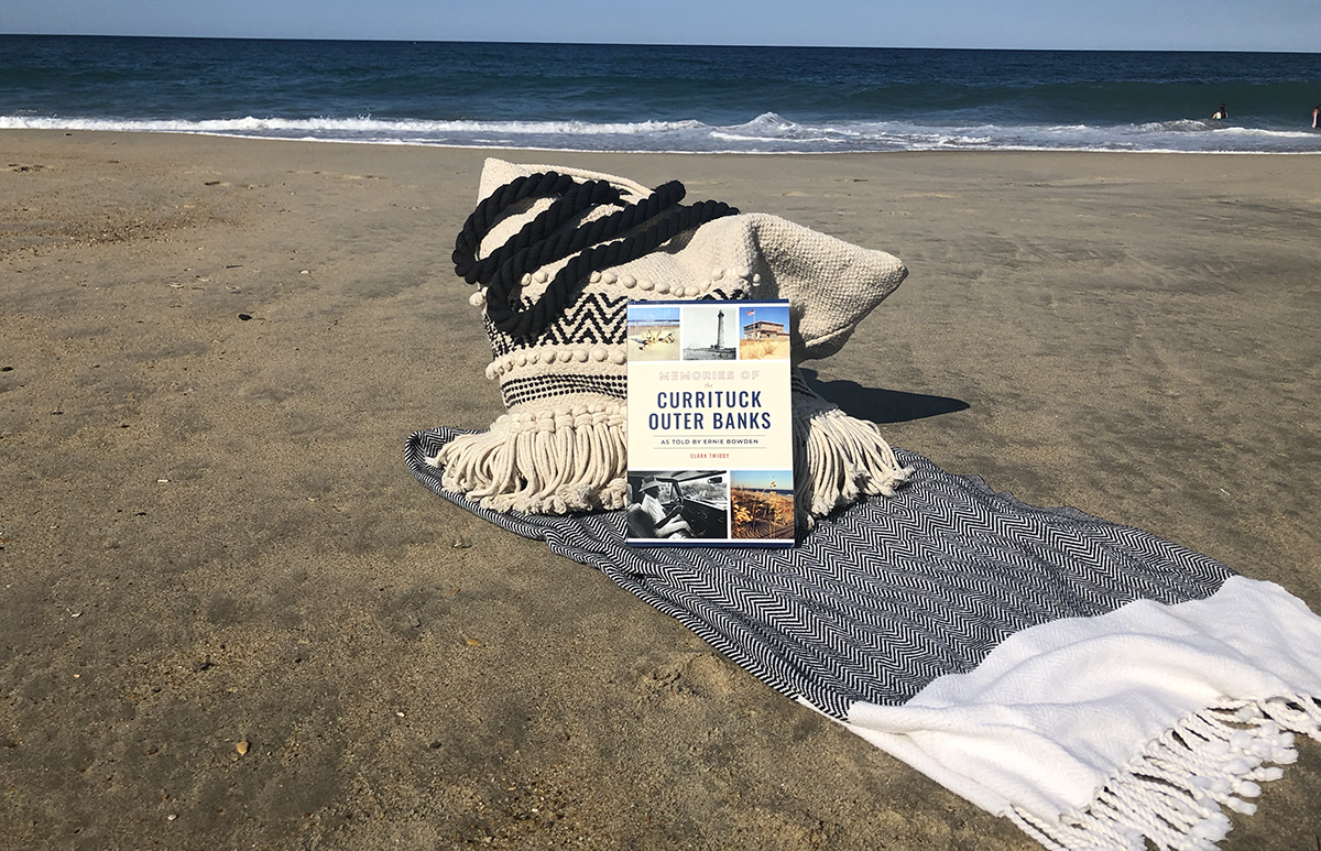"""""""Memories of the Currituck Outer Banks: As Told by Ernie Bowden"""" by Clark Twiddy"""